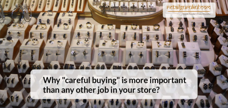 "Why ""careful buying"" is more important than any other job in your store?"