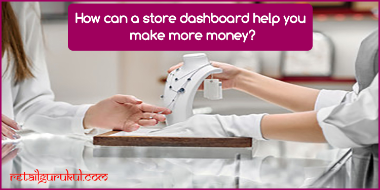 Retail consultant tips to manage store dashboard