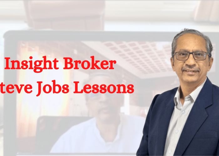 Insight Broker Steve Jobs Lessons