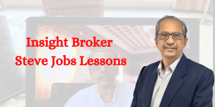 Insight Broker Steve Jobs Lessons
