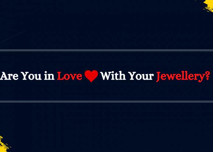 Are you in love with jewellery?