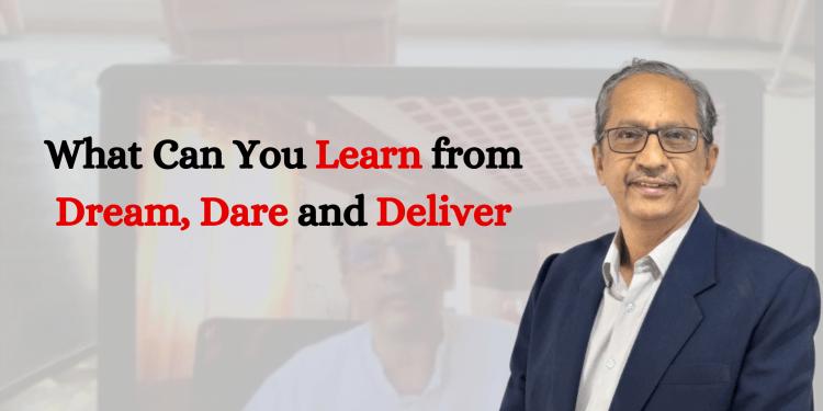 Dream, Dare & Deliver
